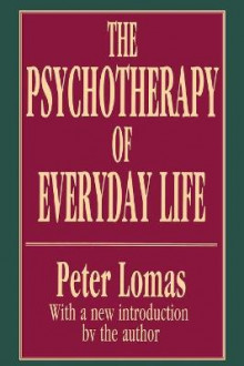 The Psychotherapy of Everyday Life av Peter Lomas (Heftet)