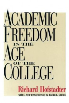 Academic Freedom in the Age of the College av Richard Hofstadter (Heftet)