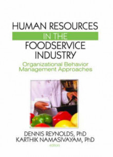 Human Resources in the Foodservice Industry av Dennis R. Reynolds og Karthikeyan Namasivayam (Innbundet)