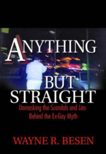 Anything but Straight av Wayne Besen (Innbundet)