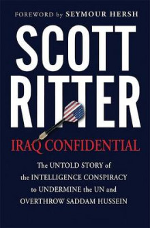 Iraq Confidential av Scott Ritter og Seymour M. Hersh (Heftet)