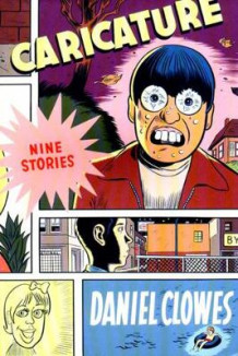 Caricature: Nine Stories av Daniel Clowes (Heftet)