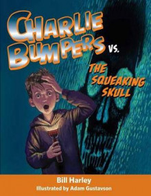 Charlie Bumpers vs. the Squeaking Skull av Bill Harley (Innbundet)