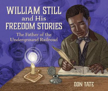 William Still and His Freedom Stories av Don Tate (Innbundet)