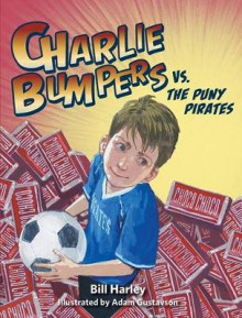 Charlie Bumpers vs. the Puny Pirates av Bill Harley (Innbundet)