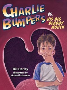 Charlie Bumpers vs. His Big Blabby Mouth av Bill Harley (Innbundet)