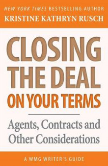 Closing the Deal...on Your Terms av Kristine Kathryn Rusch (Heftet)
