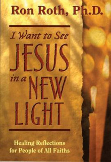 I Want to See Jesus in a New Light av Ron Roth (Heftet)