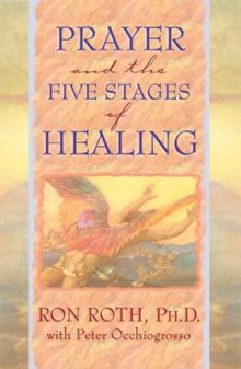 Prayer and the Five Stages of Healing av Ron Roth og Peter Occhiogrosso (Heftet)
