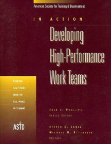 Developing High-Performance Work Teams v. 1; Fourteen Case Studies from the Real World of Training av Steven D. Jones og Michael M. Beyerlein (Heftet)