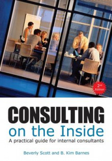 Consulting on the Inside av Beverly Scott og B. Kim Barnes (Heftet)