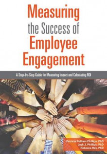 Measuring the Success of Employee Engagement av Patricia Pulliam Phillips, Jack J. Phillips og Rebecca Ray (Heftet)