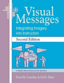 Visual Messages av David M. Considine og Gail E. Haley (Heftet)