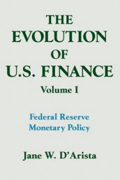 The Evolution of US Finance: v. 1: Federal Reserve Monetary Policy, 1915-35 av Jane W. D'Arista (Heftet)