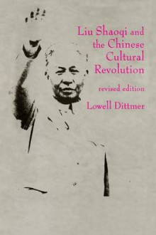 Liu Shaoqi and the Chinese Cultural Revolution av Lowell Dittmer (Heftet)