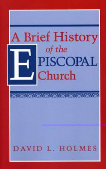 Brief History of the Episcopal Church av Holmes (Heftet)