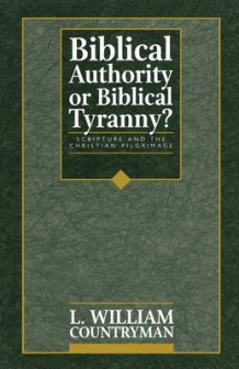 Biblical Authority or Biblical Tyranny? av L. William Countryman (Heftet)