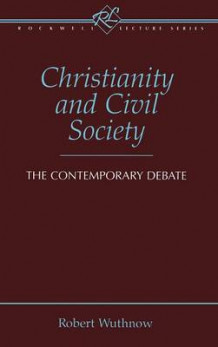 Christianity and Civil Society av Robert Wuthnow (Innbundet)