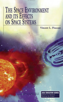The Space Environment and Its Effects on Space Systems av Vincent L. Pisacane (Innbundet)