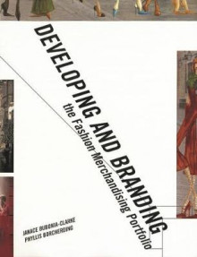 Developing and Branding the Fashion Merchandising Portfolio av Phyllis Borcherding og Janace E. Bubonia (Heftet)