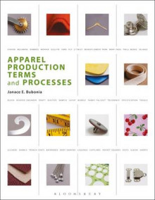 Apparel Production Terms and Processes av Janace E. Bubonia (Heftet)
