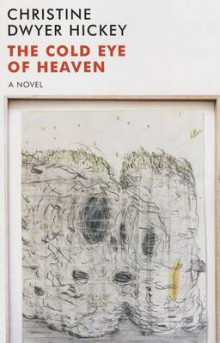 The Cold Eye of Heaven av Christine Dwyer Hickey (Heftet)