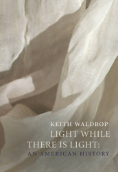 Light While There Is Light av Keith Waldrop (Heftet)