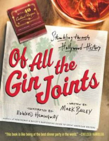Of All the Gin Joints av Mark Bailey og Edward Hemingway (Innbundet)