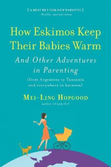 How Eskimos Keep Their Babies Warm av Mei-Ling Hopgood (Heftet)