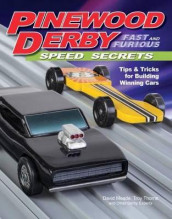 Pinewood Derby Fast and Furious Speed Secrets av David Meade og Troy Thorne (Heftet)