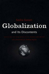 Globalization and Its Discontents av Saskia Sassen (Innbundet)