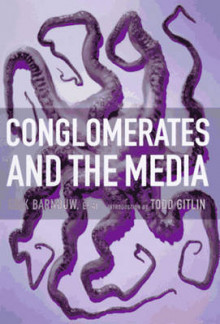Conglomerates and the Media av Erik Barnouw, Mark Crispin Miller og et al (Heftet)
