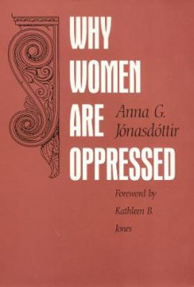 Why Women are Oppressed av Anna G. Jonasdottir (Heftet)