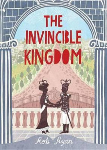 The Invincible Kingdom av Rob Ryan (Innbundet)
