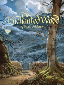 The Enchanted Wood av Ruth Sanderson (Innbundet)