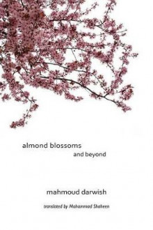Almond Blossoms and Beyond av Mahmoud Darwish (Innbundet)
