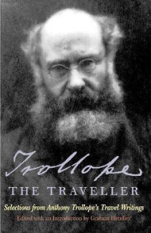 Trollope the Traveller av Anthony Trollope og Graham Handley (Heftet)