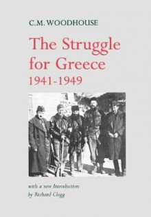 The Struggle for Greece, 1941-1949 av C. M. Woodhouse og Richard Clogg (Innbundet)