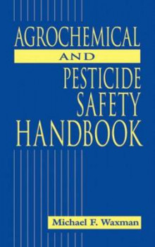 The Agrochemical and Pesticides Safety Handbook av Michael F. Waxman (Innbundet)