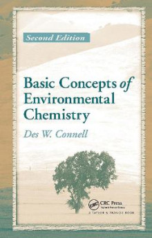 Basic Concepts of Environmental Chemistry av Des W. Connell (Innbundet)