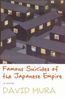 Famous Suicides of the Japanese Empire av Professor of Creative Writing David Mura (Heftet)