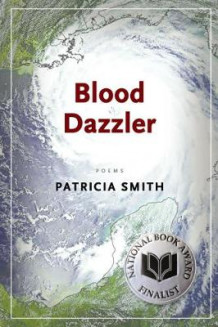 Blood Dazzler av Patricia Smith (Heftet)