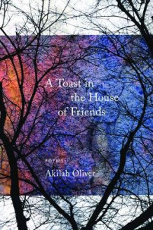 A Toast in the House of Friends av Akilah Oliver (Heftet)