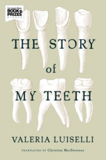 The Story of My Teeth av Valeria Luiselli (Heftet)