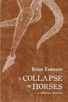 A Collapse of Horses av Brian Evenson (Heftet)