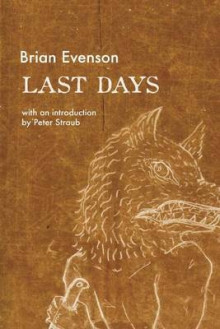 Last Days av Brian Evenson (Heftet)