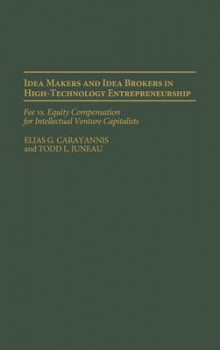 Idea Makers and Idea Brokers in High-Technology Entrepreneurship av Elias G. Carayannis og Todd L. Juneau (Innbundet)
