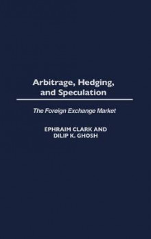 Arbitrage, Hedging, and Speculation av Dilip K. Ghosh og Ephraim A. Clark (Innbundet)