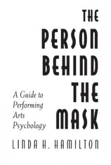 The Person Behind the Mask av Linda H. Hamilton (Heftet)