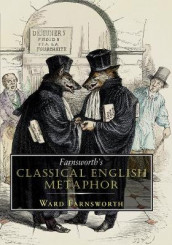 Farnsworth's Classical English Metaphor av Ward Farnsworth (Innbundet)